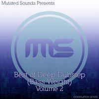 Mutated Sounds Presents: Best of Deep Dubstep Bass Weight, Vol. 2 — сборник