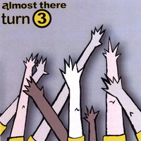 Turn 3 — Almost There Records - Various Artists