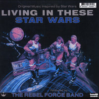Living In These Star Wars — Dan Whitley's Rebel Force Band