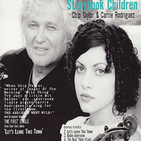 Storybook Children — Chip Taylor, Carrie Rodriquez