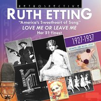 "Ruth Etting ""America's Sweetheart of Song"" — Ruth Etting"