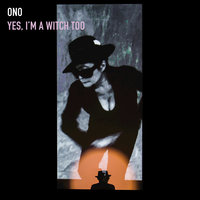 Yes, I'm A Witch Too — Yoko Ono