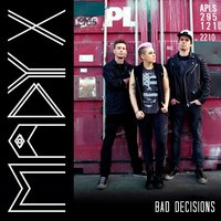 Bad Decisions — Madyx