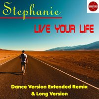 Live Your life — Stephanie