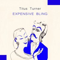 Expensive Bling — Titus Turner