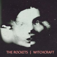 Witchcraft — The Rockets