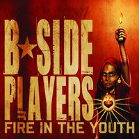 Fire In The Youth — B-Side Players