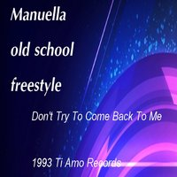 Don't Try to Come Back to Me — ManuElla