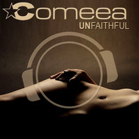 Unfaithful — Pictomusic, Comeea