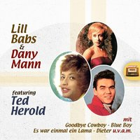 Lill Babs & Dany Mann featuring Ted Herold — Dany Mann, Lill Babs, Lill Babs|Dany Mann