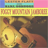 Foggy Mountain Jamboree — Flatt And Scruggs, Flatt, Scruggs