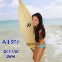 Ride This Wave — Allison
