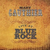 Live At Blue Rock — Mary Gauthier