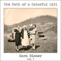 The Path of a Colorful Girl, Vol. 1 — Sara Risner