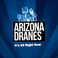 It's All Right Now — Arizona Dranes