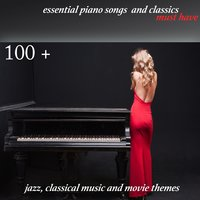 100 + Essential Piano Songs and Classics Must Have — сборник