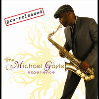 The Michael Gayle Experience — Michael Gayle