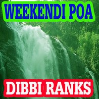 Weekendi Poa — Dibbi Ranks