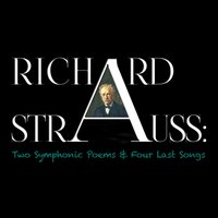 Richard Strauss: Two Symphonic Poems & Four Last Songs — Рихард Штраус