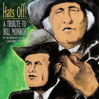 Hats Off! A Tribute To Bill Monroe — сборник