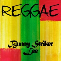 Reggae Bunny Striker Lee — сборник