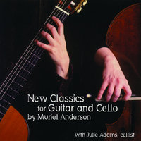 New Classics for Guitar and Cello — Muriel Anderson