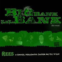 Big Bank [feat. Ephyze, Hollow, Castor McFly & Vluv] — Rees