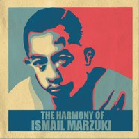 The Harmony of Ismail Marzuki — сборник