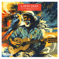 Lifestyle2 - Latin Jazz Vol 1 — сборник