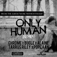 Only Human - Single — zj chrome, Alaine, Bugle, Popcaan, Tarrus Riley