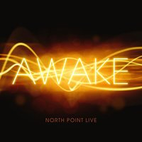 North Point Live: Awake — North Point Live
