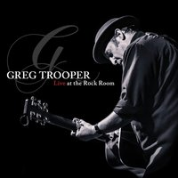 Live At the Rock Room — Greg Trooper