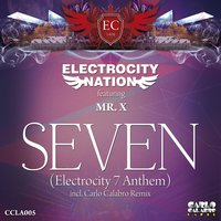 Seven (Electrocity 7 Anthem) — Mr. X, Electrocity Nation