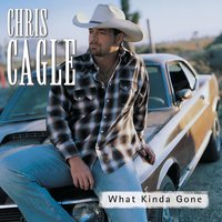 What Kinda Gone — Chris Cagle