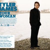 Your Woman — Tyler James