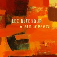 World Of Brazil — Lee Ritenour
