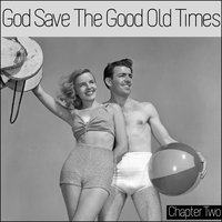 God Save the Good Old Times — сборник