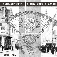 Love Talk — Bloody Mary & Attan, Bloody Mary
