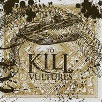 Vultures — To Kill