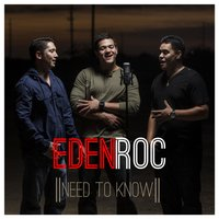 Need to Know — Eden Roc