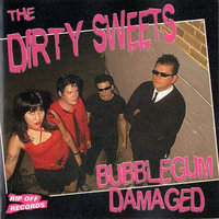 Bubblegum Damaged — The Dirty Sweets