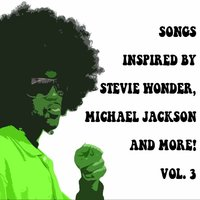 Songs Inspired By Stevie Wonder, Michael Jackson And More. Vol 3 — Eddie Sea