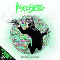 Digital Renegade — I See Stars