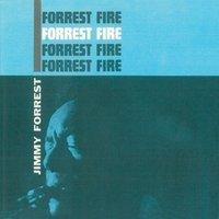 Forrest Fire — Jimmy Forrest, Larry Young