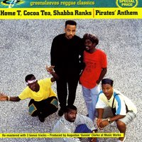 Pirates' Anthem (Holding On) — Home T, Cocoa-T, Shabba Ranks