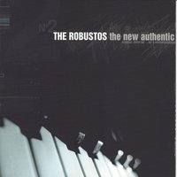 The New Authentic — The Robustos
