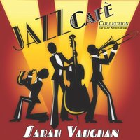 Jazz Cafè Collection — Джордж Гершвин, Ирвинг Берлин, Sarah Vaughan
