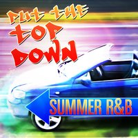 Put the Top Down - Summer R&B — сборник