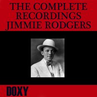 The Complete Recordings Jimmie Rodgers — Jimmie Rodgers