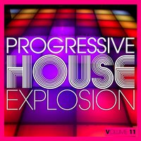 Progressive House Explosion, Vol. 11 — сборник
